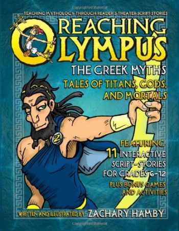 9780982704936-0982704933-Reaching Olympus, The Greek Myths: Tales of Titans, Gods, and Mortals