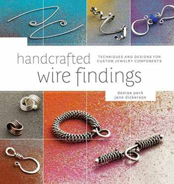 9781596682832-1596682833-Handcrafted Wire Findings: Techniques and Designs for Custom Jewelry Components