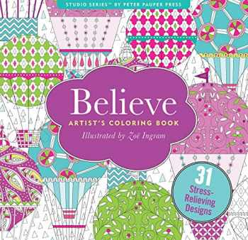 9781441320087-1441320083-Believe Adult Coloring Book (31 stress-relieving designs) (Studio: Artists' Coloring Books)