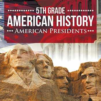 9781682601556-1682601552-5th Grade American History: American Presidents