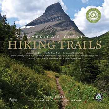 9780789327413-0789327414-America's Great Hiking Trails: Appalachian, Pacific Crest, Continental Divide, North Country, Ice Age, Potomac Heritage, Florida, Natchez Trace, Arizona, Pacific Northwest, New England
