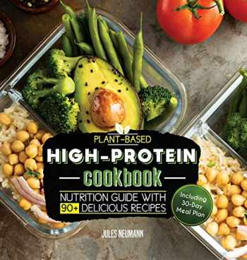 9789492788245-9492788241-Plant-Based High-Protein Cookbook: Nutrition Guide With 90+ Delicious Recipes (Including 30-Day Meal Plan) (Vegan Prep Bodybuilding Cookbook)