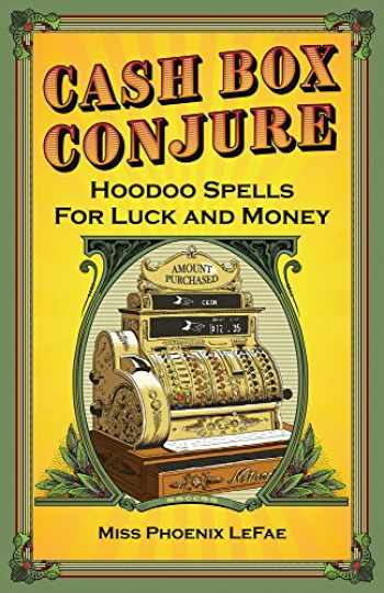 9780996147187-0996147187-Cash Box Conjure: Hoodoo Spells for Luck and Money