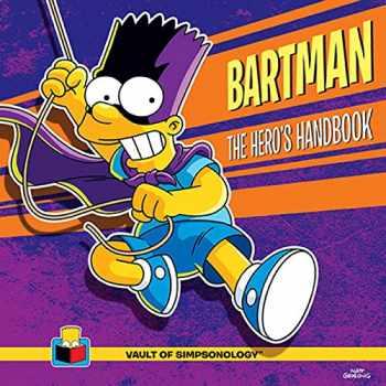 9781608874538-1608874532-Bartman: The Hero's Handbook (The Vault of SimpsonologyTM)