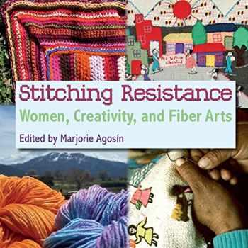 9781907947902-1907947906-Stitching Resistance: Women, Creativity, and Fiber Arts