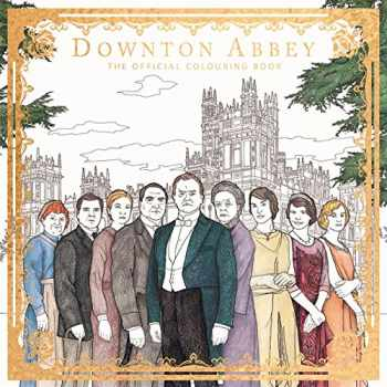 9781783708611-1783708611-Downton Abbey: The Official Colouring Book (Adult Colouring/Activity)