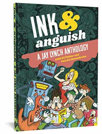 9781683961468-1683961463-Ink And Anguish: A Jay Lynch Anthology