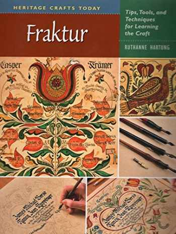 9780811734158-0811734153-Fraktur: Tips, Tools, and Techniques for Learning the Craft (Heritage Crafts)