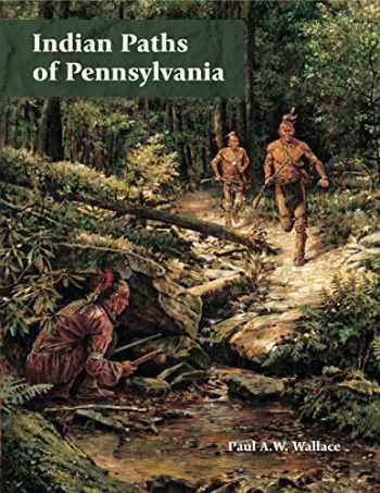9780892711536-0892711531-Indian Paths of Pennsylvania