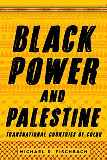 9781503607385-1503607380-Black Power and Palestine: Transnational Countries of Color (Stanford Studies in Comparative Race and Ethnicity)