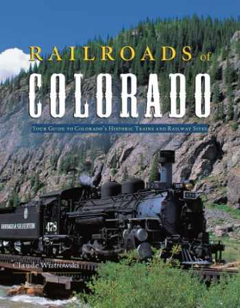 9781560375296-1560375299-Railroads of Colorado: Your Guide to Colorado's Historic Trains and Railway Sites