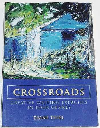 9780558130084-0558130089-Crossroads: Creative Writing Exercises in Four Genres