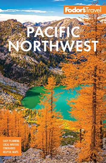 9781640973046-1640973044-Fodor's Pacific Northwest: Portland, Seattle, Vancouver, & the Best of Oregon and Washington (Full-color Travel Guide)