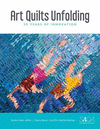 9780764356261-0764356267-Art Quilts Unfolding: 50 Years of Innovation