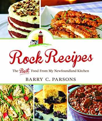 9781550815559-1550815555-Rock Recipes: The Best Food from My Newfoundland Kitchen