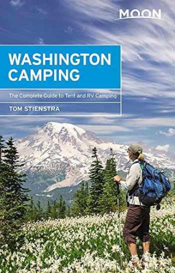 9781640499492-1640499490-Moon Washington Camping: The Complete Guide to Tent and RV Camping (Moon Outdoors)
