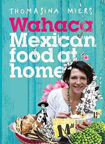 9781444722390-1444722395-Wahaca: Mexican Food at Home