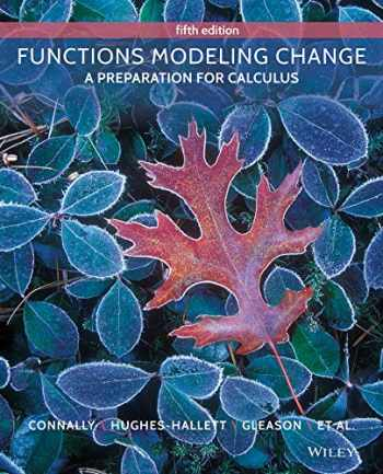 9781119031833-1119031834-Functions Modeling Change: A Preparation for Calculus 5e + WileyPLUS Registration Card