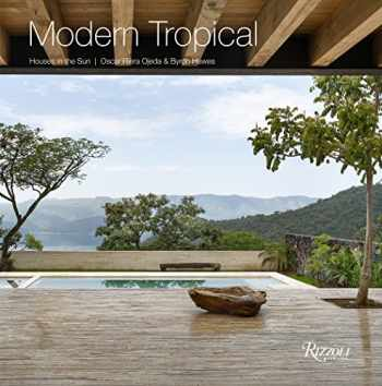 9780847860036-0847860035-Modern Tropical: Houses in the Sun