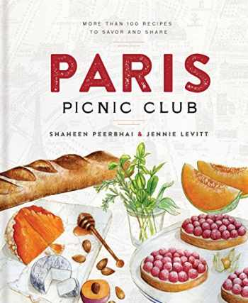 9781454920366-145492036X-Paris Picnic Club: More Than 100 Recipes to Savor and Share