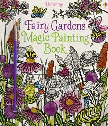 9781474904582-1474904580-The Fairy Gardens Magic Painting Book