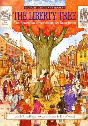 9780679834823-0679834826-The Liberty Tree: The Beginning of the American Revolution (Picture Landmark)