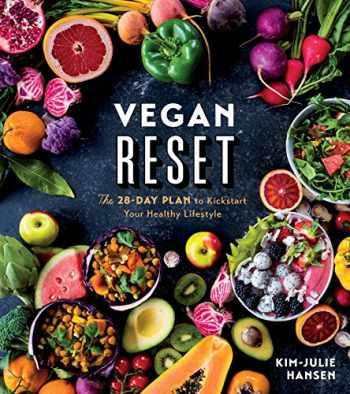 9781328454034-1328454037-Vegan Reset: The 28-Day Plan to Kickstart Your Healthy Lifestyle