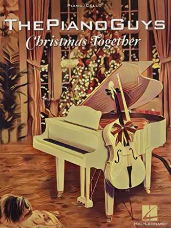 9781540013682-1540013685-The Piano Guys - Christmas Together: Piano Solo with Optional Cello