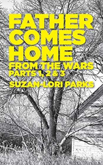 9780573704109-0573704104-Father Comes Home From the Wars, Parts 1, 2 & 3
