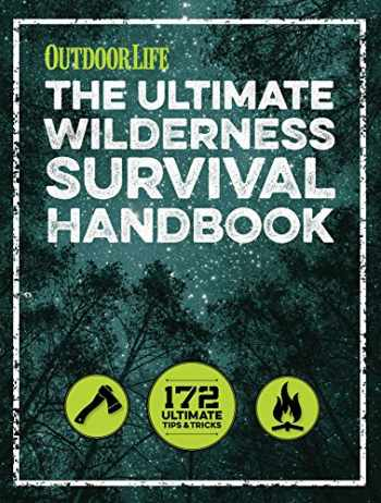 9781681881515-1681881519-The Ultimate Wilderness Survival Handbook: 156 Tips for Any Environment
