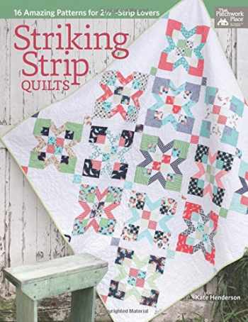 "9781604687330-1604687339-Striking Strip Quilts: 16 Amazing Patterns for 2 1/2""-Strip Lovers"