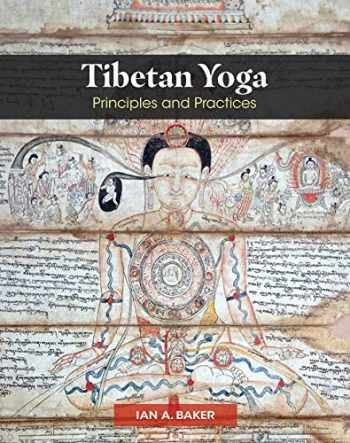 9781620559123-1620559129-Tibetan Yoga: Principles and Practices