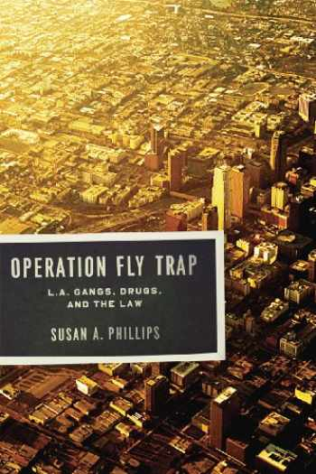 9780226667669-0226667669-Operation Fly Trap: L. A. Gangs, Drugs, and the Law