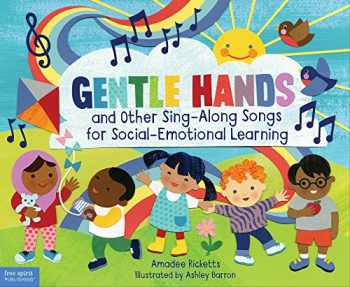 9781631982101-1631982109-Gentle Hands and Other Sing-Along Songs for Social-Emotional Learning
