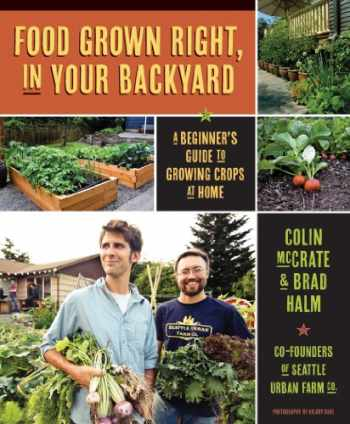 9781594856839-1594856834-Food Grown Right, In Your Backyard: A Beginner's Guide to Growing Crops at Home