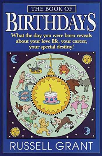9780440508892-0440508894-The Book of Birthdays: What the Day You Were Born Reveals About Your Love Life, Your Career, Your Special Destiny!