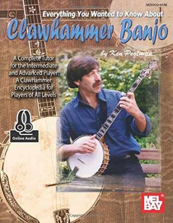 9780786690510-0786690518-Everything You Wanted to Know About Clawhammer Banjo