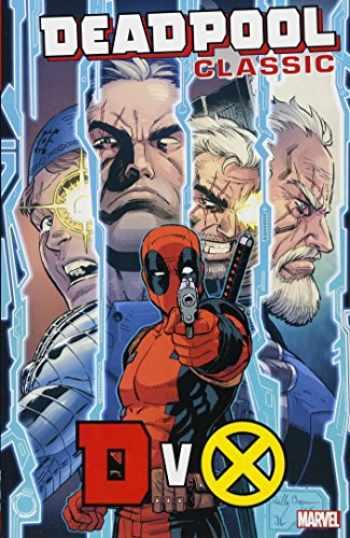9781302910105-1302910108-Deadpool Classic Vol. 21: DvX