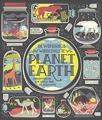 9780399580413-0399580417-The Wondrous Workings of Planet Earth: Understanding Our World and Its Ecosystems