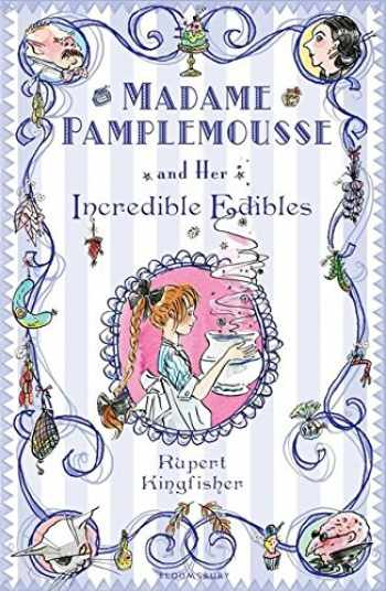 9780747592303-0747592306-Madame Pamplemousse and Her Incredible Edibles