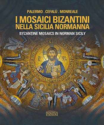 9788870573022-8870573028-Byzantine Mosaics in Norman Sicily (English and Italian Edition)