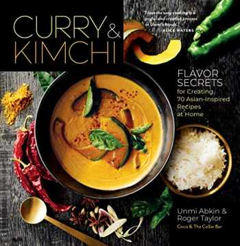9781635861587-1635861586-Curry & Kimchi: Flavor Secrets for Creating 70 Asian-Inspired Recipes at Home