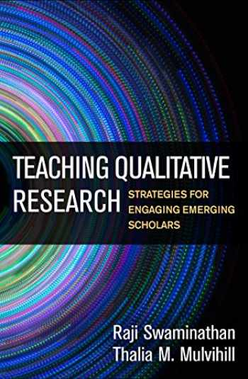 9781462536702-1462536700-Teaching Qualitative Research: Strategies for Engaging Emerging Scholars