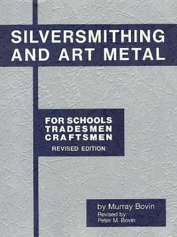 9780910280037-0910280037-Silversmithing and Art Metal for Schools, Tradesmen, Craftsmen