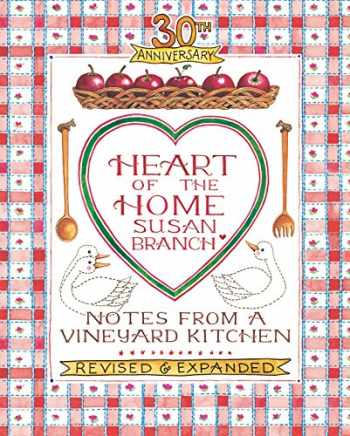 9780996044035-0996044035-30th Anniversary Heart of the Home, Notes from a Vineyard Kitchen