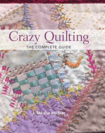 9780896895201-0896895203-Crazy Quilting - The Complete Guide