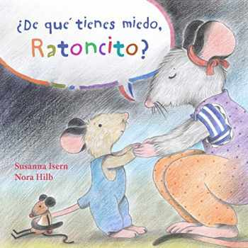 9788415784647-8415784643-¿De qué tienes miedo ratoncito? (What Are You Scared of, Little Mouse?) (Spanish Edition)