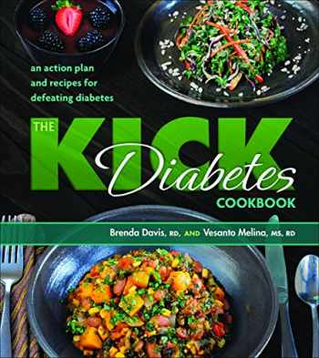 9781570673597-1570673594-The Kick Diabetes Cookbook: An Action Plan and Recipes for Defeating Diabetes