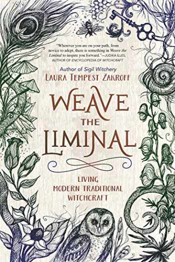 9780738756103-0738756105-Weave the Liminal: Living Modern Traditional Witchcraft