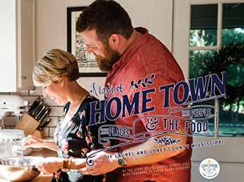 9780692917503-0692917500-A Taste of Home Town: The People, The Places and The Food of Laurel and Jones County, Mississippi